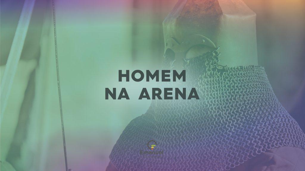 O homem na arena